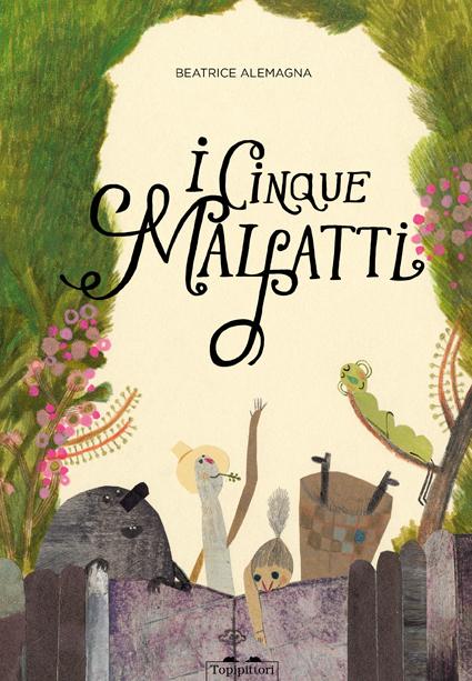 Beatrice Alemagna - I cinque malfatti
